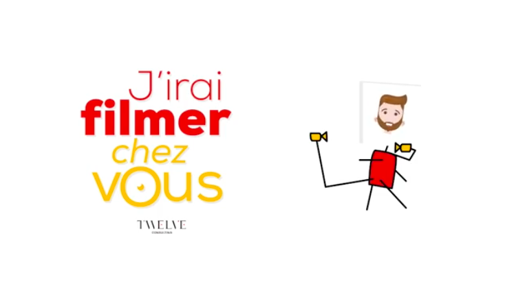 J'irai Filmer Chez vous by Twelve Consulting
